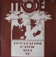 TRIODE/On N'a Pas Fini D'Avoir Tout Vu