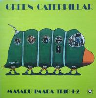 MASARU IMADA TRIO + 2/Green Caterpillar