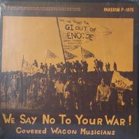 COVERED WAGON MUSICIANS/We Say No To Your War