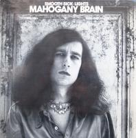 MAHOGANY BRAIN/Smooth Sick Light