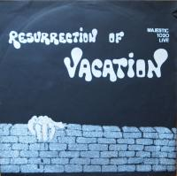VACATION/Resurrection of Vacation