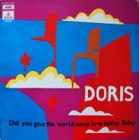 DORIS/Did you give the world some love today baby