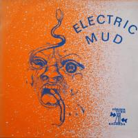 ELECTRIC MUD/Same