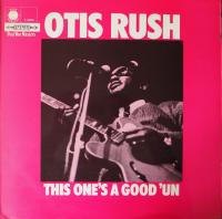 OTIS RUSH/This one's a good'un
