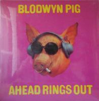 BLODWYN PIG/Ahead Rings Out