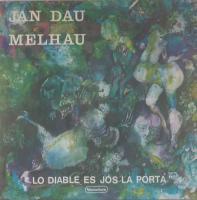 JAN DAU MELHAU/Lo Diable Es Js lo Porta