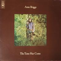 ANNE BRIGGS/The time has come
