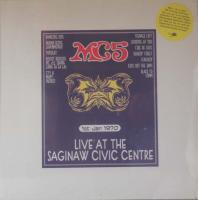 MC5/Live At The Saginaw Civic Center