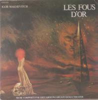 IGOR WAKHEVITCH/Les Fous D'Or